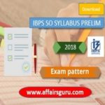 Detailed IBPS SO Syllabus Based on New Pattern Prelims 2017-2018