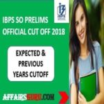 IBPS SO PRELIMS OFFICIAL CUTOFF 2018 - AFFAIRSGURU