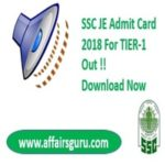 SSC JE Admit Card 2018 For TIER -1 Download Now