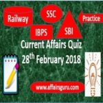 Current Affairs Quiz 28th February 2018