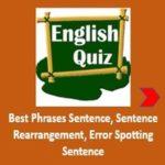 English Quiz - Best Phrases Sentence, Sentence Rearrangement, Error Spotting Sentence - AffairsGuru