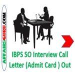 IBPS SO Interview Call Letter (Admit Card ) AffairsGuru