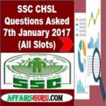 SSC CHSL Questions Asked 7th January 2017 (All Slots) AffairsGuru