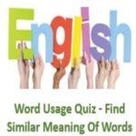 Word Usage Quiz - Find Similar Meaning Of Words - AffairsGuru