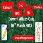 Current Affairs Quiz 10 march 2018