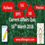 Current Affairs Quiz 16 March 2018