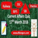Current Affairs Quiz 17 March 2018