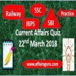Current Affairs Quiz 22nd March 2018 AffairsGuru