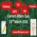 Current Affairs Quiz 23rd March 2018 AffairsGuru