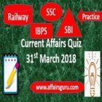 Current Affairs Quiz 31st March 2018 AffairsGuru