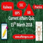 Current affairs Quiz 15 March 2018