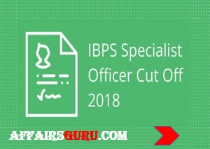 IBPS SO Cut Off 2017-18