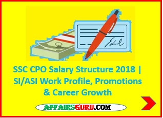 SSC CPO Salary Structure 2018 - SI or ASI Work Profile, Promotions & Career Growth
