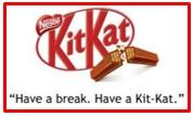 slogan of Nestle's Kit-Kat