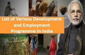 List of Various Development and Employment Programme In India