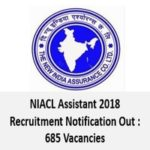 NIACL Assistant 2018 Recruitment Notification Out