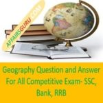Geography Questiona and Answer for All Competitive Exam - SSC , RRB, Bank