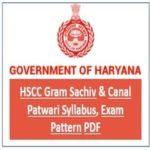 HSCC Gram Sachiv & Canal Patwari Syllabus, Exam Pattern PDF