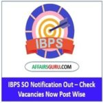 IBPS SO Notification Out - AffairsGuru