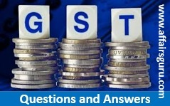 GST Questions and Answers - One Liner